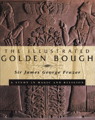 9780684818504: The Illustrated Golden Bough: A Study in Magic and Religion