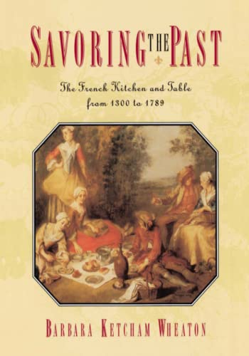 9780684818573: Savoring the Past: The French Kitchen and Table from 1300 to 1789