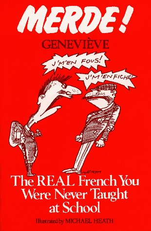 9780684818641: Merde! The Real French You Were Never Taught at School