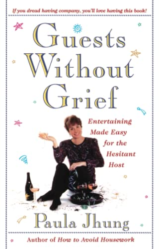 9780684818849: Guests Without Grief: Entertaining Made Easy for the Hesitant Host