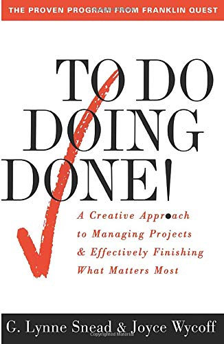 9780684818870: To Do Doing Done: A Creative Approach To Managing Projects & Effectively Finishing What Matters Most: A Creative Approach to Managing Projects and Effectively Finishing What Matters Most