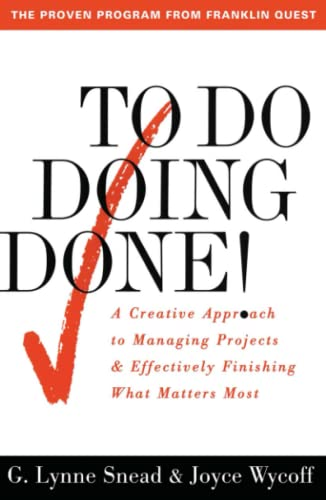9780684818870: To Do Doing Done!: A Creative Approach to Managing Projects and Effectively Finishing What Matters Most