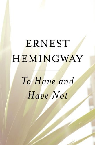 9780684818986: To Have and Have Not
