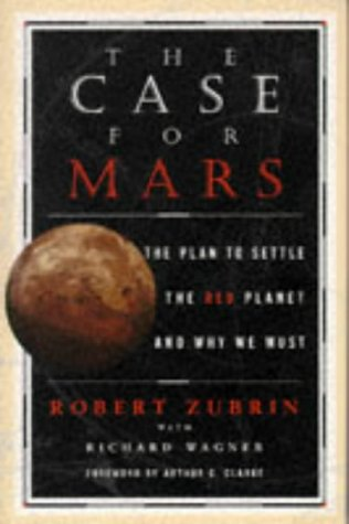9780684819303: THE CASE FOR MARS: The Plan to Settle the Red Planet and why We Must