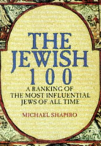 9780684819341: The Jewish 100: A Ranking of the Most Influential Jews of All Time
