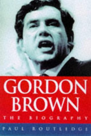 The Gordon Brown Biography: Routledge, Paul