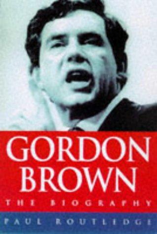 9780684819549: Gordon Brown: The Biography