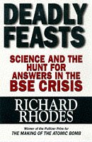 9780684819860: Deadly Feasts: Tracking the Secrets of a Terrifying New Plague