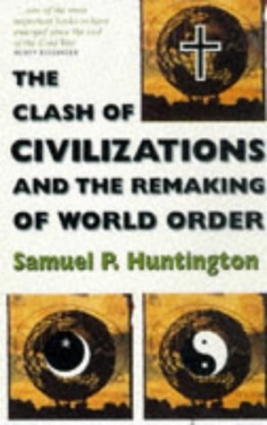 9780684819877: Clash of Civilizations and the Remaking of World Order, The