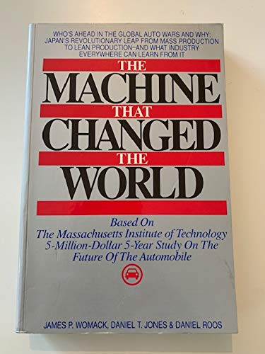 9780684819921: 'The Machine That Changed the World: Based on the Massachusetts Institute of Technology 5 Million Dollar, 5 Year Study on the Future of Technology'