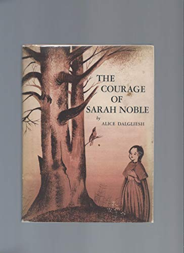 The Courage of Sarah Noble: Dalgliesh, Alice,