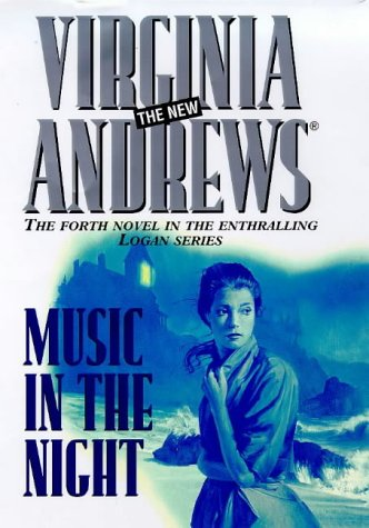 MUSIC IN THE NIGHT (THE LOGAN SERIES): V. C. ANDREWS
