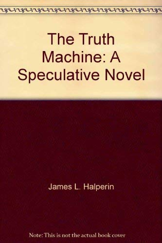 9780684821337: The Truth Machine: A Speculative Novel