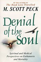 9780684821450: Denial of the Soul: Spiritual and Medical Perspectives on Euthanasia and Mortality