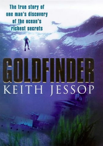9780684821474: Goldfinder: A True Story of One Man's Discovery of the Ocean's Richest Secrets