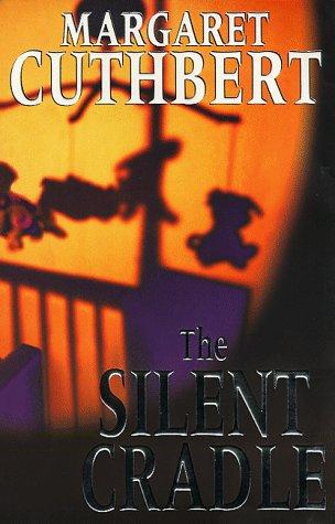 The Silent Cradle: Cuthbert, Margaret