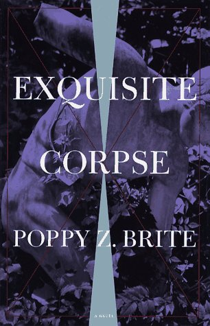 Exquisite Corpse: A Novel: Brite, Poppy Z.
