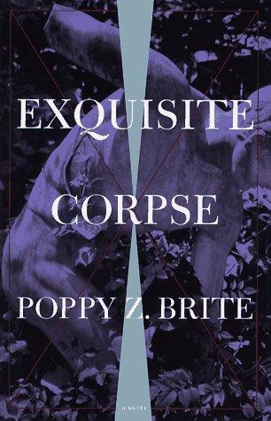 Exquisite Corpse: A Novel: Brite, Poppy Z.