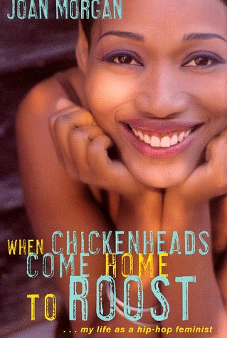9780684822624: When Chickenheads Come Home to Roost : My Life as A Hip Hop Feminist