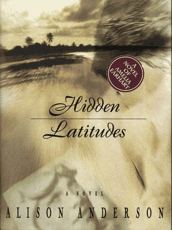 9780684822822: HIDDEN LATITUDES: A Novel