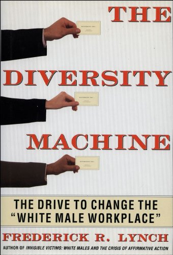 "9780684822839: The Diversity Machine: The Drive to Change the ""White Male Workplace"""