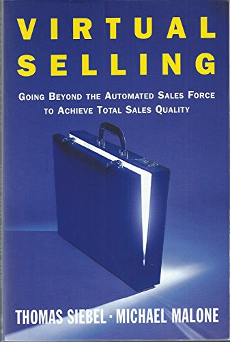 9780684822877: Virtual Selling: Going Beyond the Automated Sales Force to Achieve Total Sales Quality