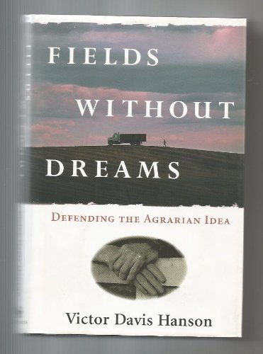 9780684822990: Fields without Dreams: Defending the Agrarian Idea