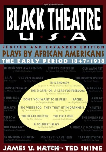 Black Theatre USA Revised and Expanded Edition, Vol. 1 : Plays by African Americans, The Early Period 1847 to 1938 - Shine, Ted