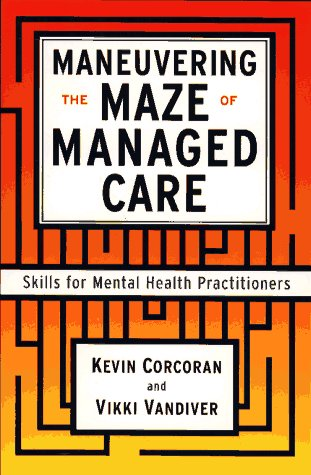 9780684823096: Maneuvering the Maze of Managed Care: Skills for Mental Health Practitioners