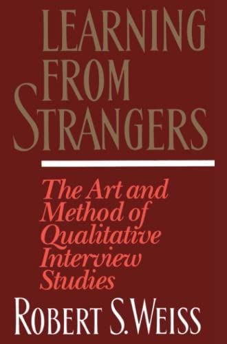9780684823126: Learning From Strangers: The Art and Method of Qualitative Interview Studies
