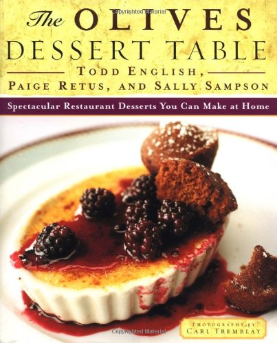 9780684823355: The Olives Dessert Table: Spectacular Restaurant Desserts You Can Make at Home