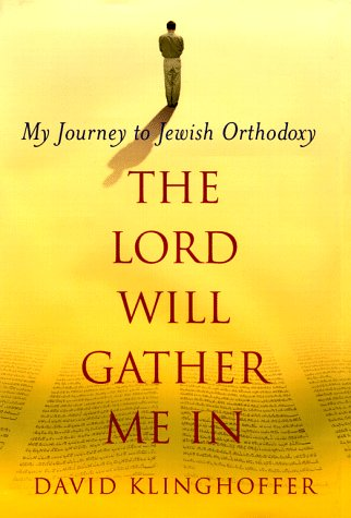 9780684823416: Lord Will Gather Me in: My Journey to Jewish Orthodoxy