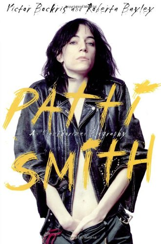 Patti Smith : An Unauthorized Biography: Victor Bockris; Draft Writer-Roberta Bayley