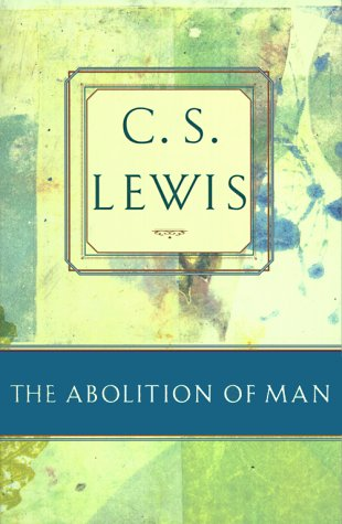 9780684823713: The Abolition of Man: Or Reflections on Education with Special Reference to the Teaching of English in the Upper Forms of Schools (Riddell memorial lectures)