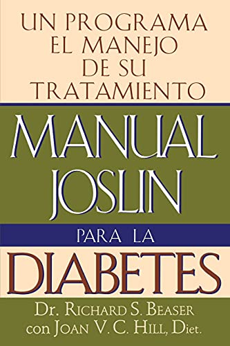 Manual Joslin Para la Diabetes: Un Programa Para el Manejo de Su Tratamiento: Beaser, Richard S.