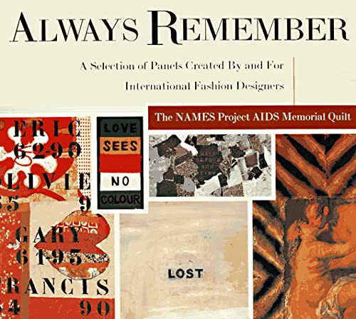 9780684824000: Always Remember : The Names Project AIDS Memorial Quilt A Selection of Panels Created by and for International Designers