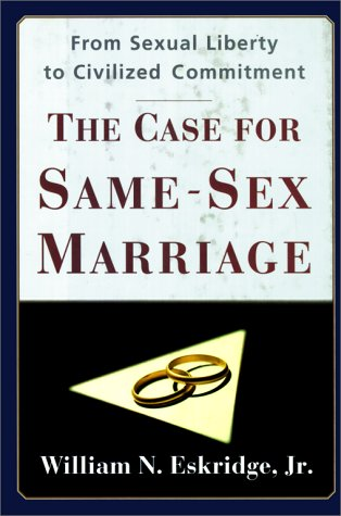 9780684824048: CASE FOR SAME SEX MARRIAGE: From Sexual Liberty to Civilized Commitment