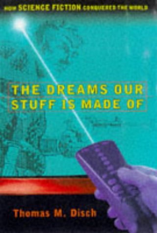 9780684824055: The DREAMS OUR STUFF IS MADE OF: HOW SCIENCE FICTION CONQUERED THE WORLD