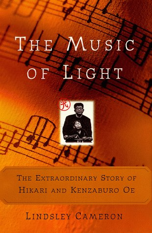 9780684824093: The MUSIC OF LIGHT: THE EXTRAORDINARY STORY OF HIKARI AND KENZABURO OE
