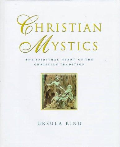 9780684824239: Christian Mystics: The Spiritual Heart of the Christian Tradition