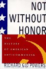 9780684824277: Not Without Honor: The History of American Anticommunism