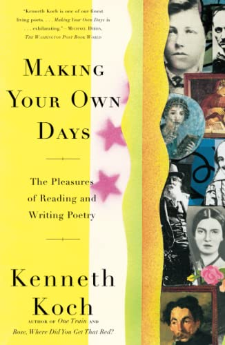 9780684824383: Making Your Own Days: The Pleasures of Reading and Writing Poetry
