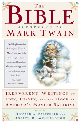 9780684824390: The Bible According to Mark Twain: Irreverent Writings on Eden, Heaven, and the Flood by America's Master Satirist