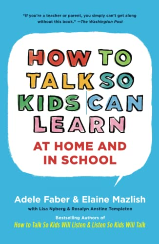 How To Talk So Kids Can Learn: Adele Faber, Elaine
