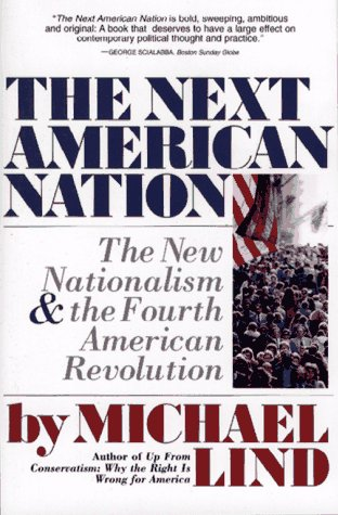 9780684825038: NEXT AMERICAN NATION: The New Nationalism and the Fourth American Revolution