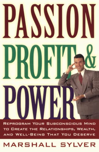 9780684825212: Passion Profit Power: Reprogram Your Subconscious Mind to Create the Relationships, Wealth, and Well-being That You Deserve