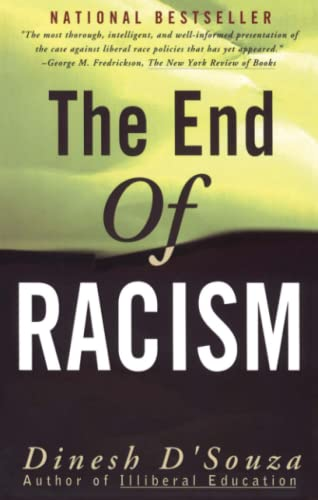 The End of Racism: Principles for a Multiracial Society (0684825244) by D'Souza, Dinesh