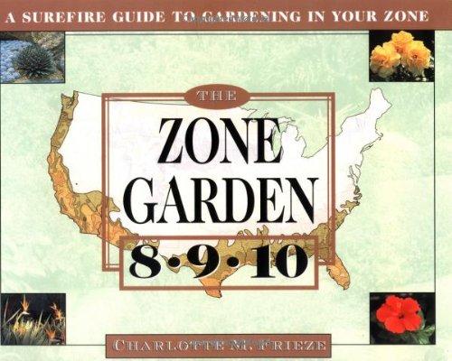 9780684825618: The ZONE GARDEN: A SUREFIRE GUIDE TO GARDENING IN ZONES 8, 9, 10