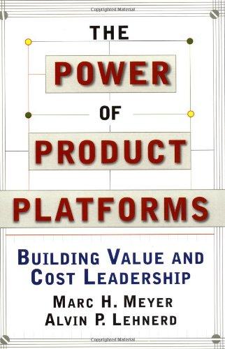 The Power of Product Platforms: Alvin P. Lehnerd; Marc H. Meyer
