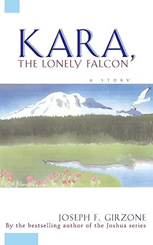 9780684825953: Kara, the Lonely Falcon